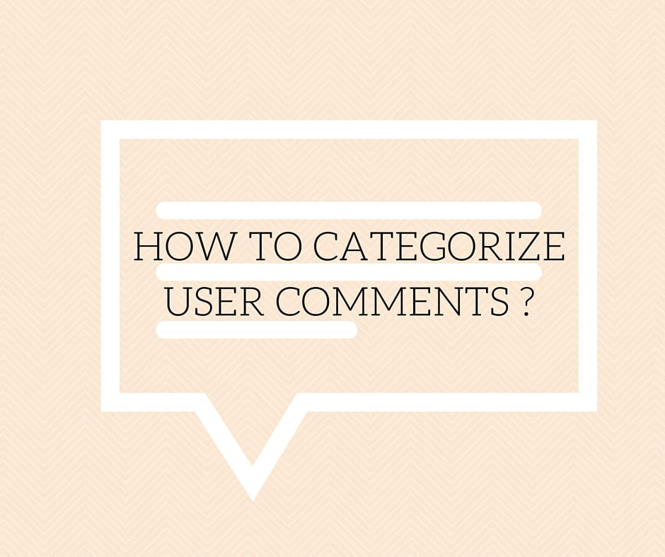 How to Categorize User Comments caption