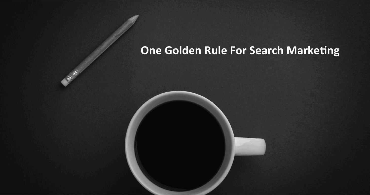 One Golden Rule For Search Marketing caption