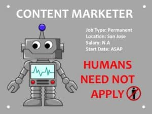 Content Marketer Humans Need Not Apply caption