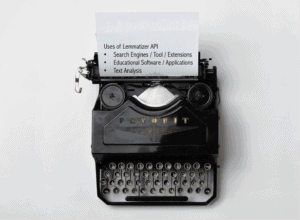 Type writer with a paper coming out of it that lists the Uses of Lemmatizer API