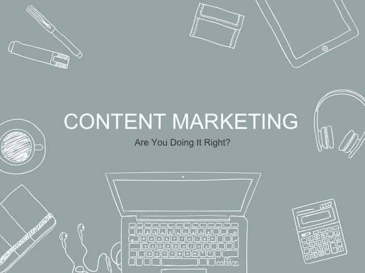 Content Marketing: Are You Doing It Right? Caption
