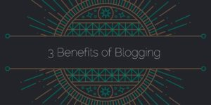 3 Benefits of Blogging caption