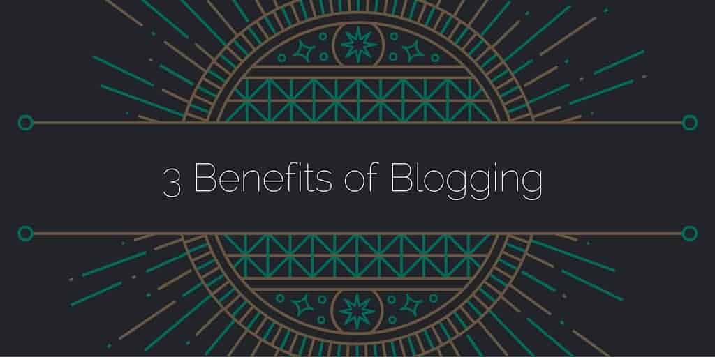 3 Benefits of Blogging caption