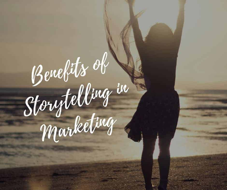 Benefits of Storytelling in Marketing caption
