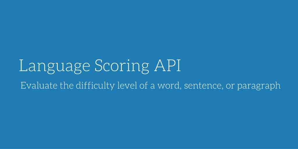 Language Scoring API: Evaluate the difficulty level of a word, sentence, or paragraph caption
