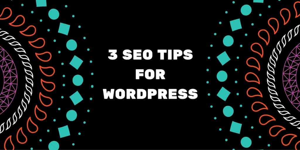 3 SEO Tips For WordPress caption