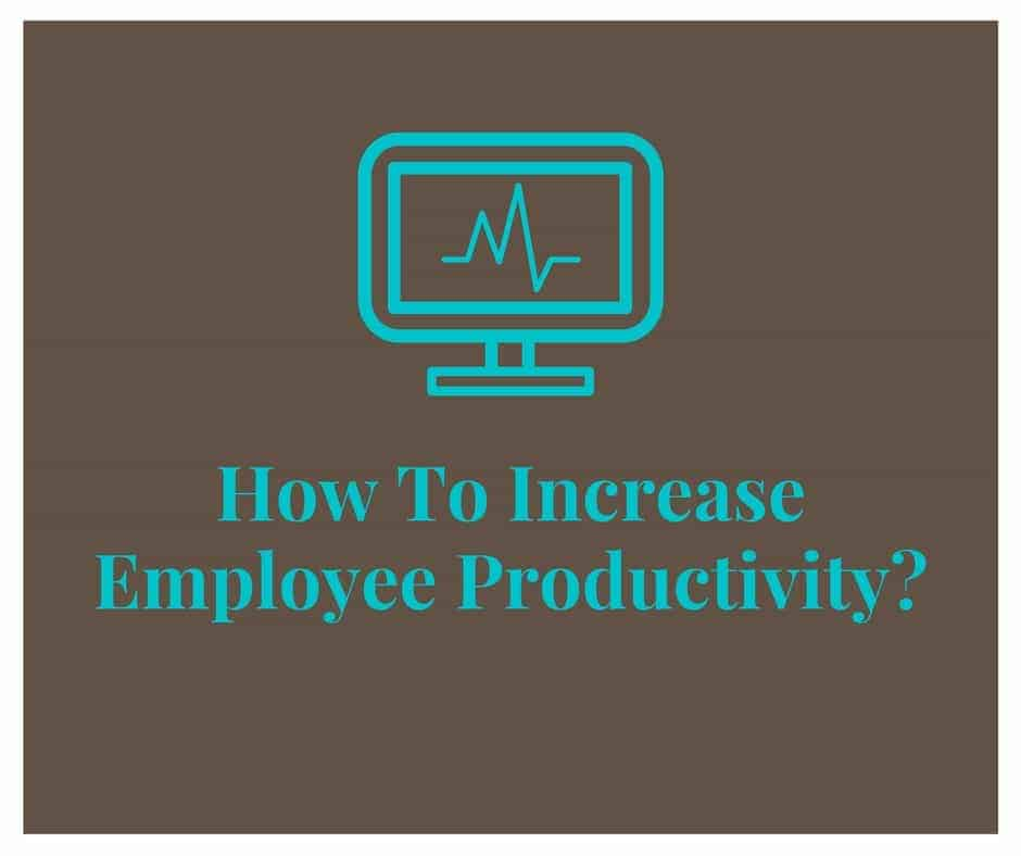 How To Increase Employee Productivity? Caption