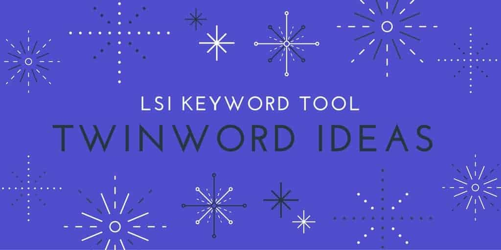 LSI Keyword Tool Twinword Ideas caption