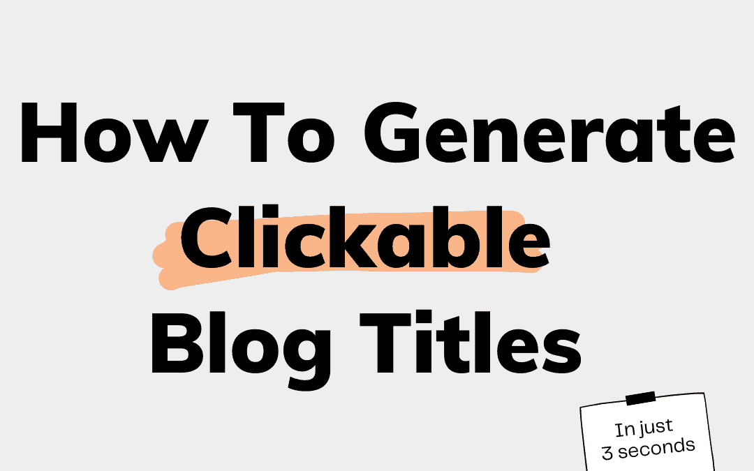a featured image for Twinword's blog post on how to generate clickable blog titles