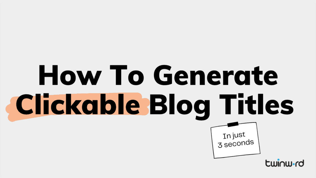 how to generate clickable blog titles in 3 seconds