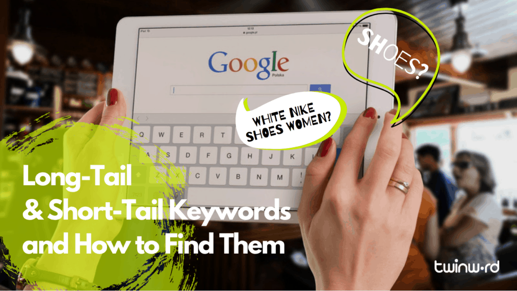 Long-tail and short-tail keywords and how to find them