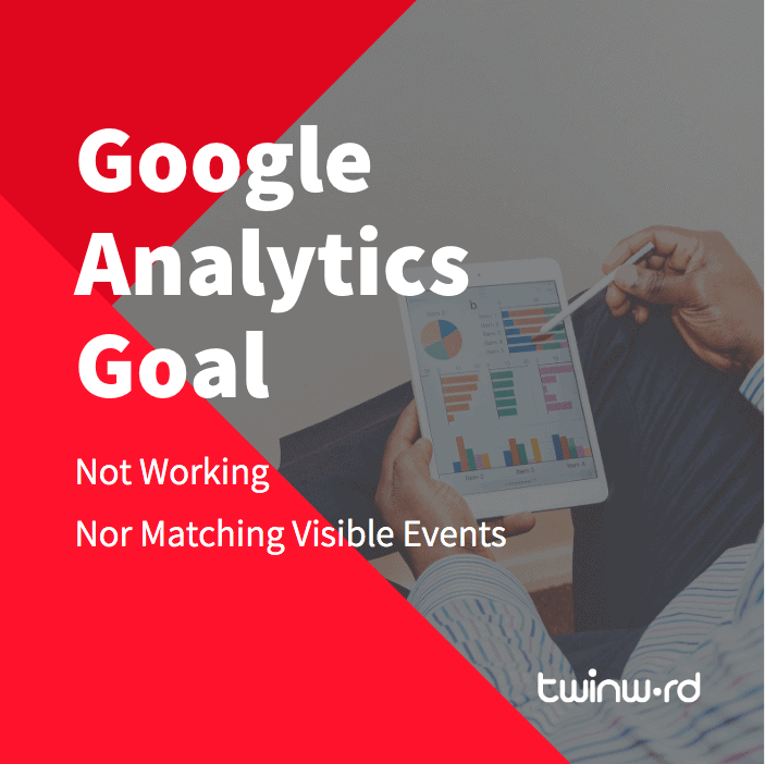 Google Analytics Goal Not Working Nor Matching Visible Events feature iamge