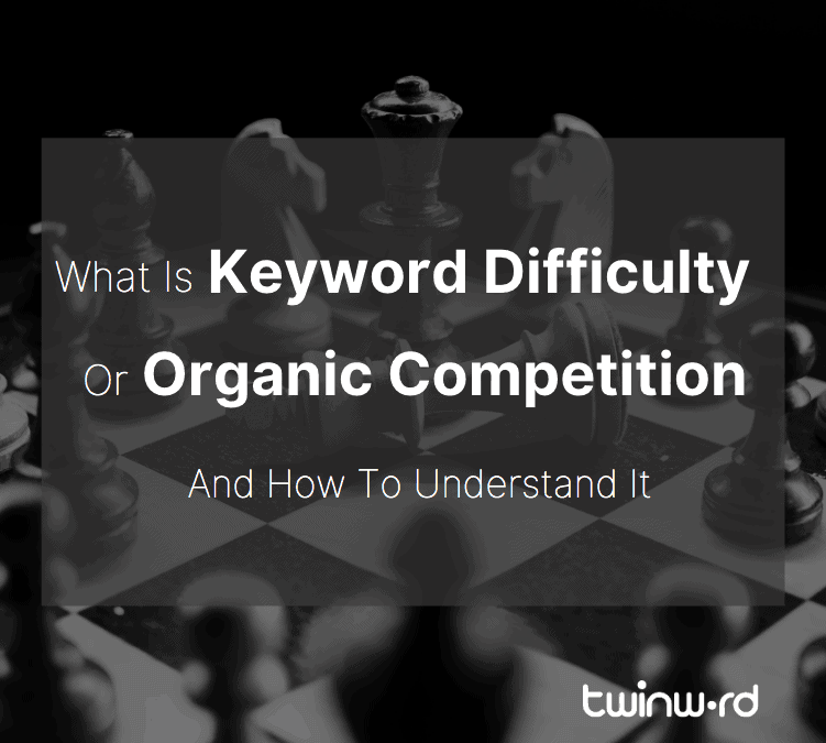 Keyword Difficulty and Organic Competition feature image