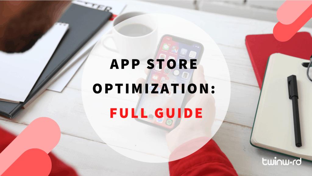 App Store Optimization: Full Guide