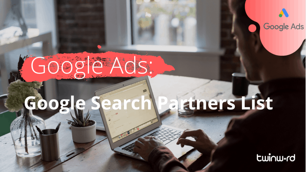 Google Ads: Google Search Partners List