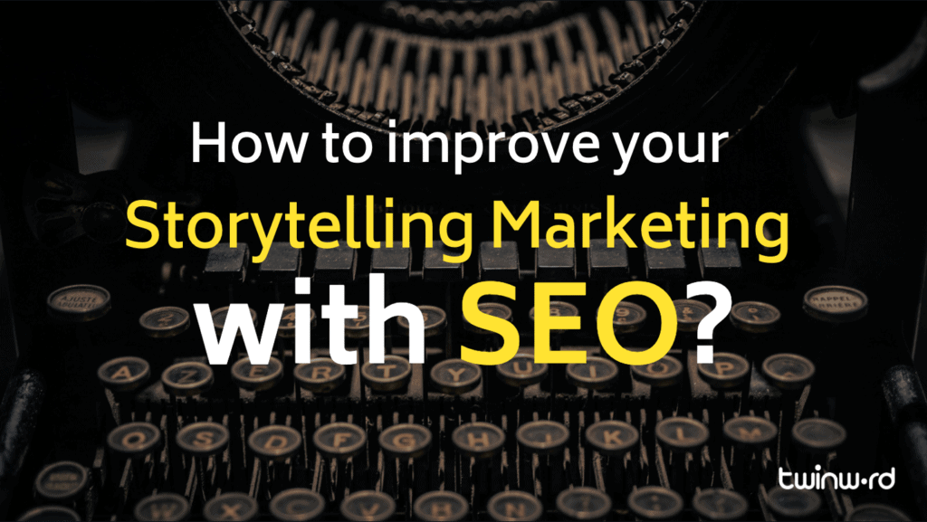 How to improve storytelling marketing with SEO
