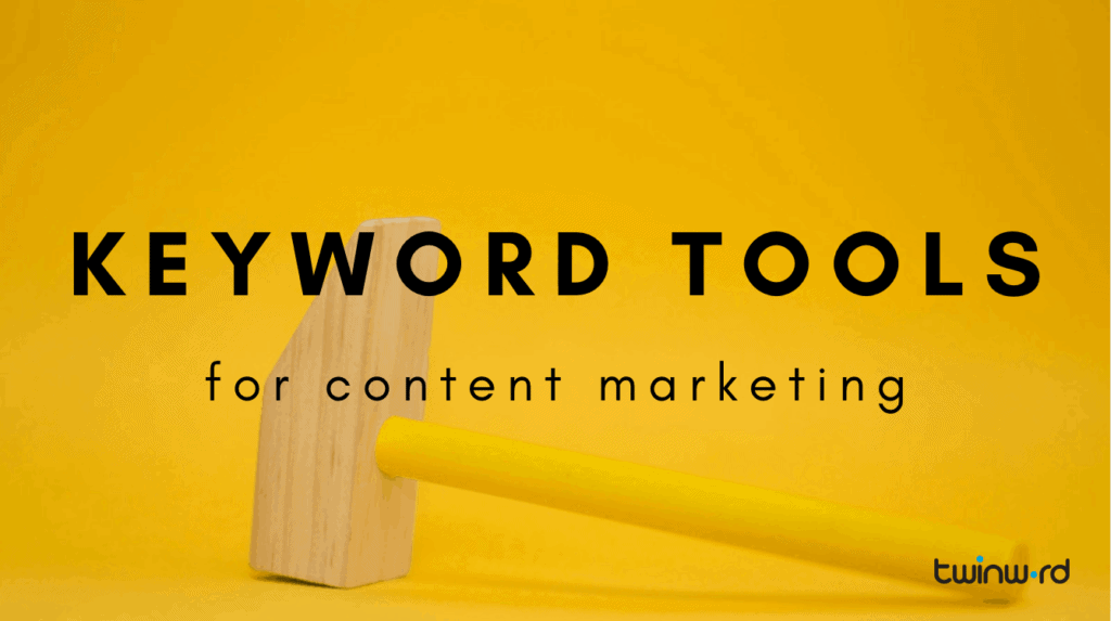 Keyword Tools For Content Marketing