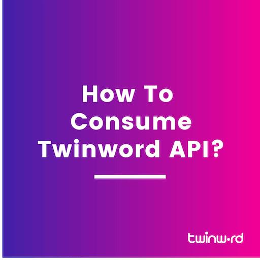 How to consume Twinword API?