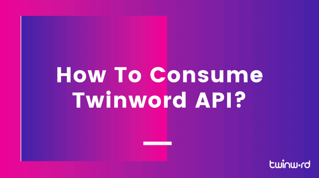 How to consume Twinword API?