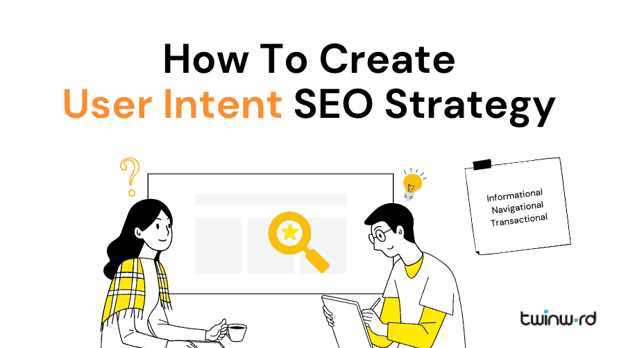 How To Create User Intent SEO Strategy