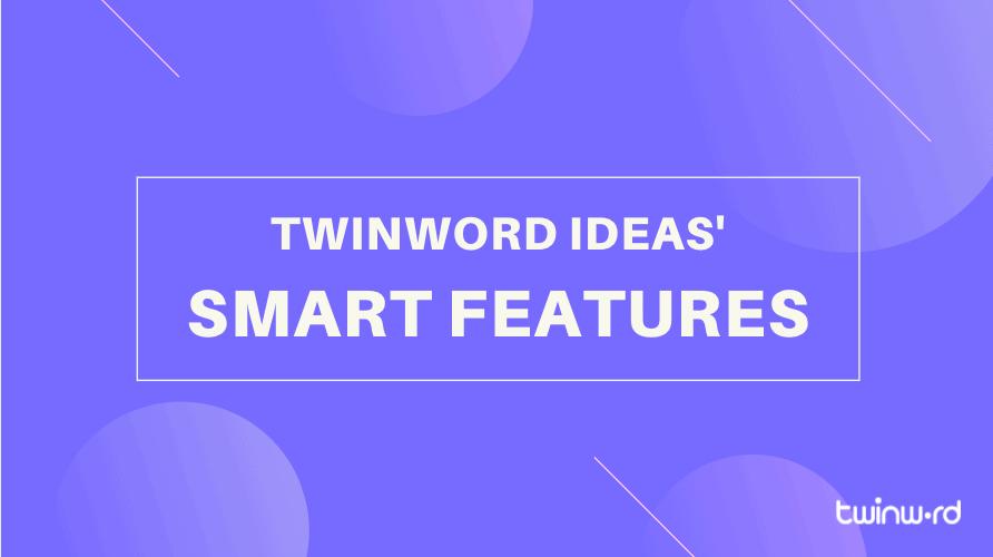 Twinword Ideas' smart features
