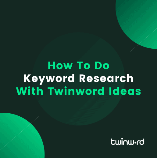 How to do keyword research with Twinword Ideas - featured image