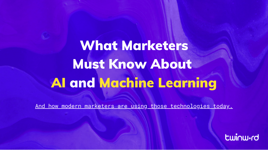 What marketers must know about ai and machine learning