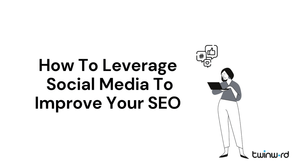 how to leverage social media to improve your seo